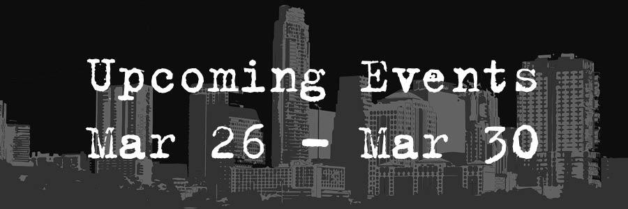 Upcoming Events: Mar 26-Mar30
