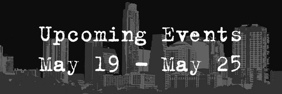 Upcoming Event May 19- May 25