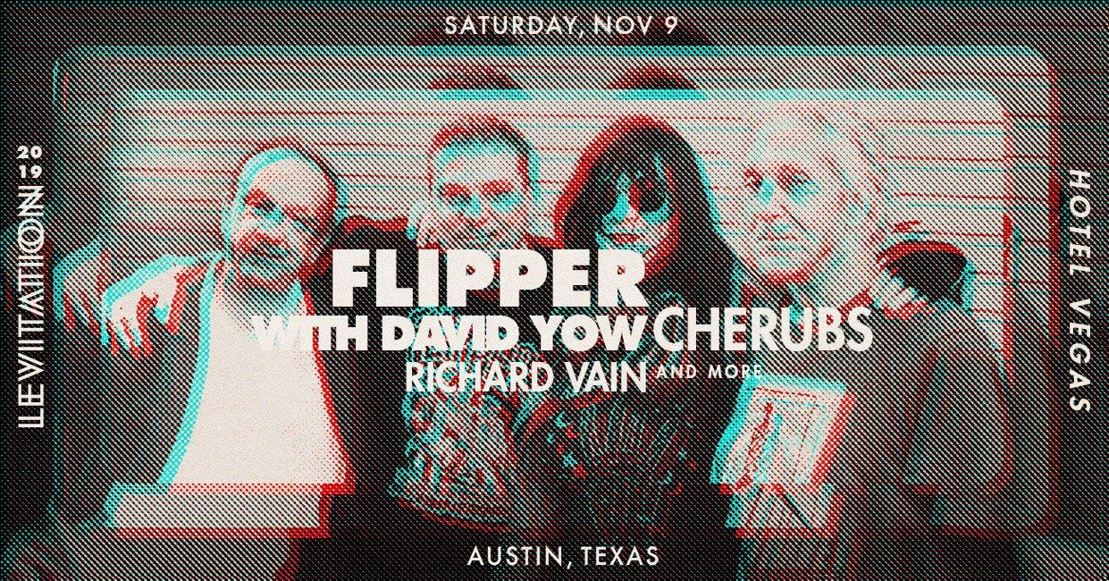 FLIPPER with DAVID YOW • CHERUBS • RICHARD VAIN