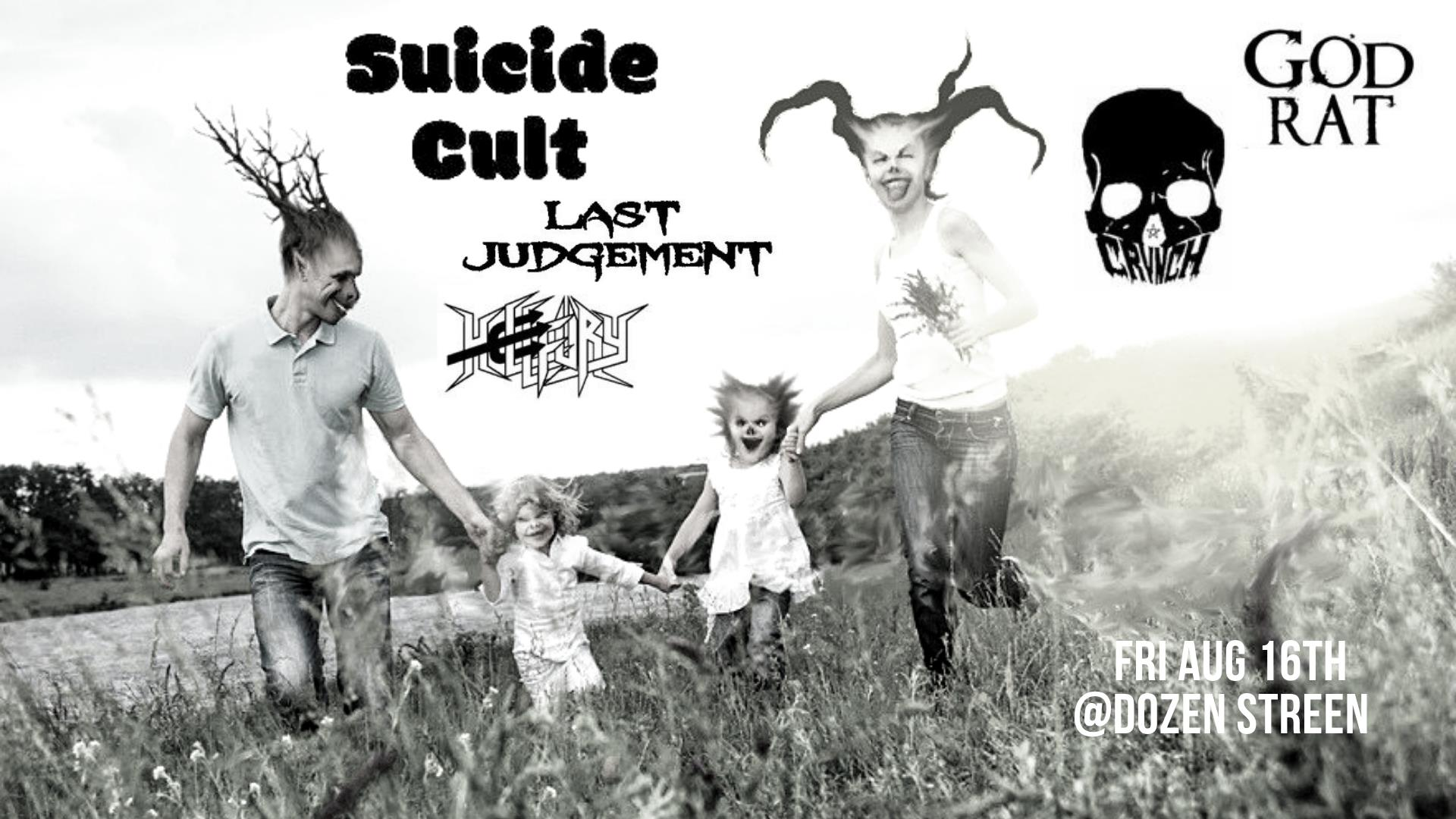 Suicide Cult/ Last Judgement/ Hellfury/ God Rat/ Crvnch LIVE