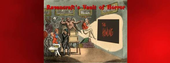 The Howling at Ravencraft's Vault of Horror