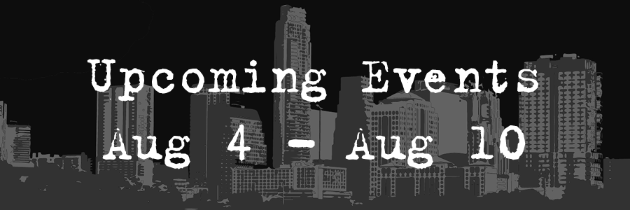 Upcoming Events Aug 4- Aug 10