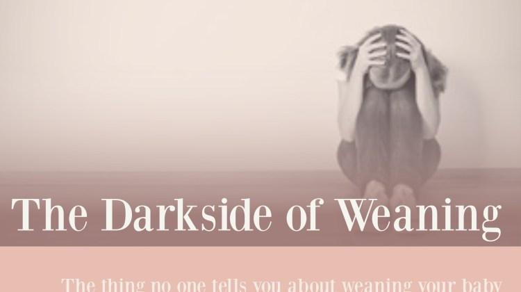 The Darkside of Weaning