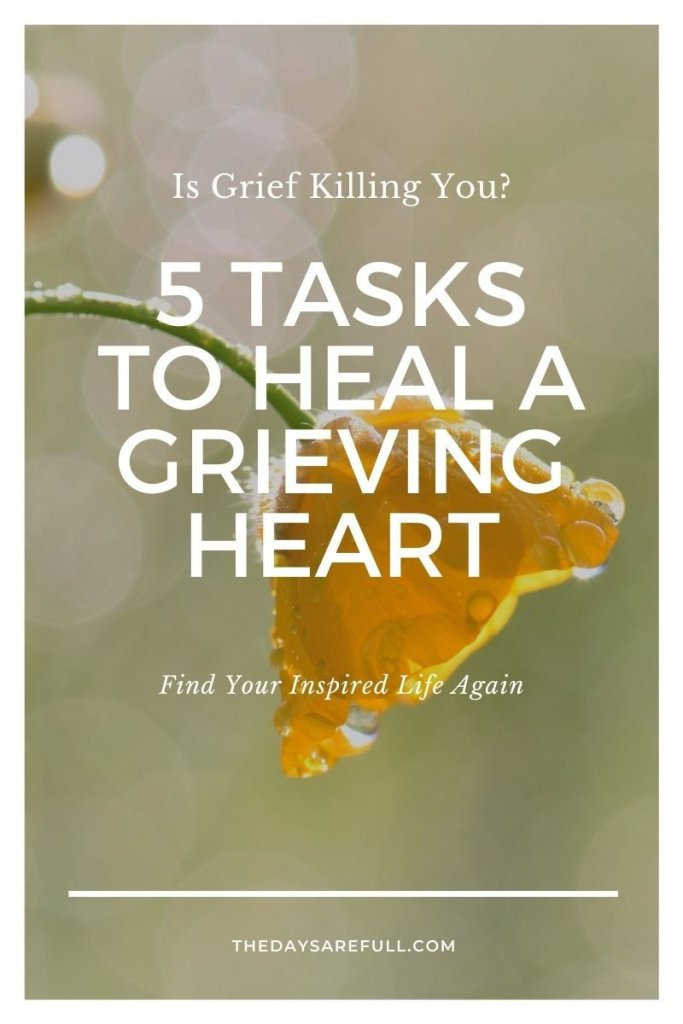 5 tasks to heal a grieving heart