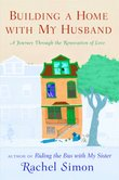 Building A Home with My Husband, by Rachel Simon