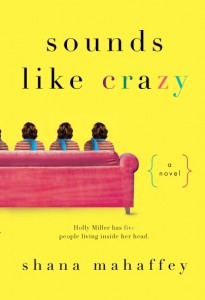Sounds Like Crazy, by Shana Mahaffey