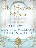 THE FORGOTTEN ROOM by Karen White, Beatriz Williams, Lauren Willig