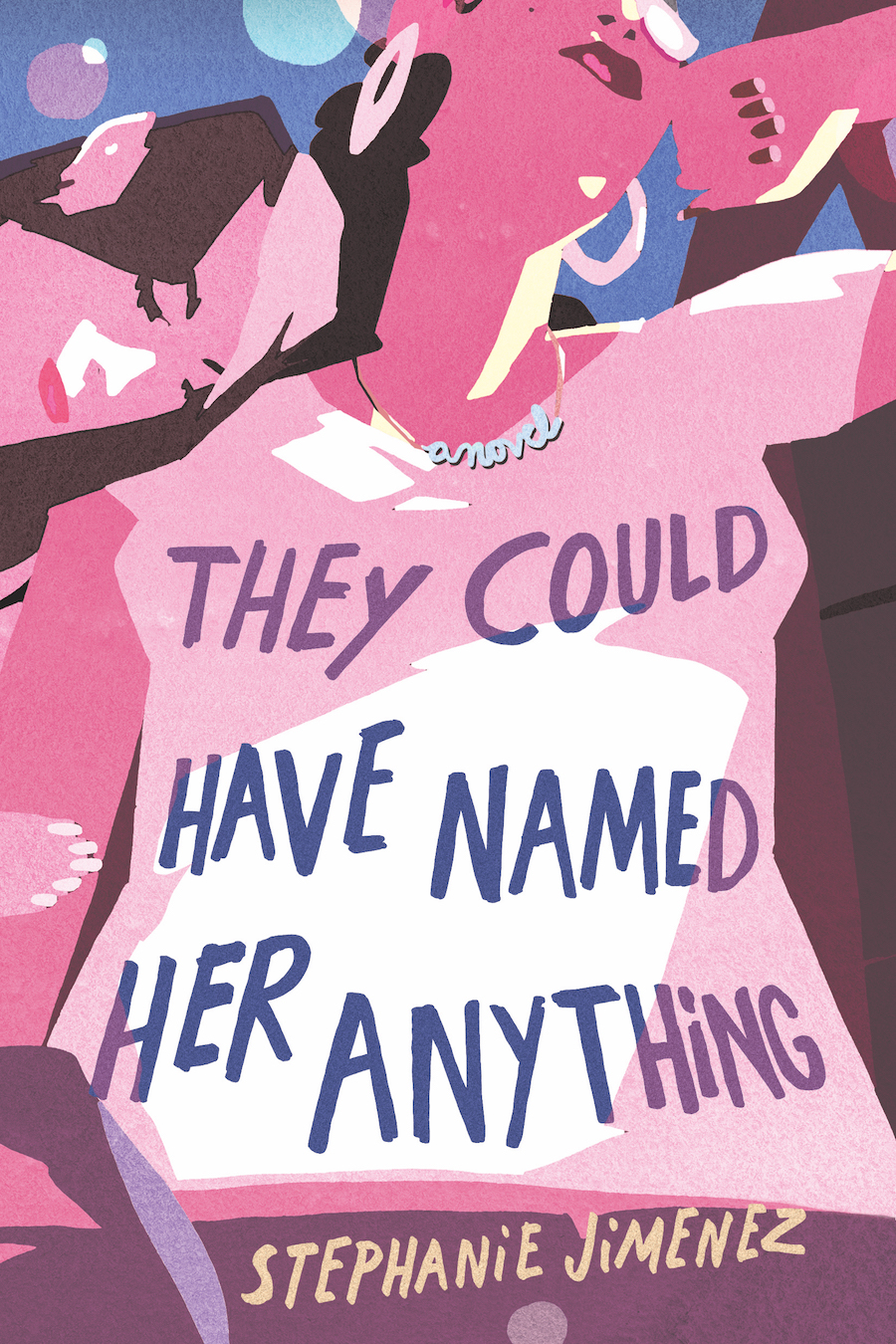 THEY COULD HAVE NAMED HER ANYTHING - Stephanie Jimenez