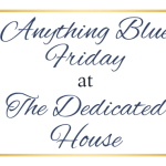 Anything Blue Friday – Week 100