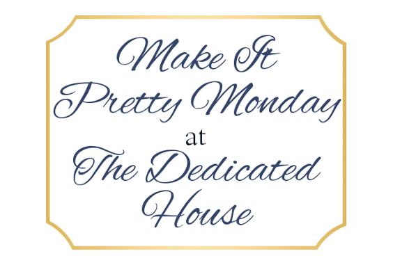 Make it Pretty Monday – Week 155