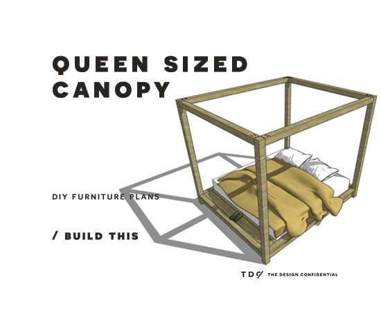 The Design Confidential Free DIY Furniture Plans // How to Build a Queen Sized Canopy Bed