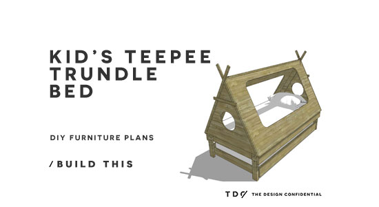 You Can Build This! The Design Confidential DIY Furniture Plans // How to Build a Kid's Teepee Trundle Bed