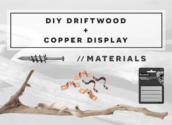 Materials needed for The Design Confidential DIY Driftwood and Copper Display Shelf Organizer Wall Hanger