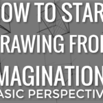 How to draw from imagination (with Basic perspective)