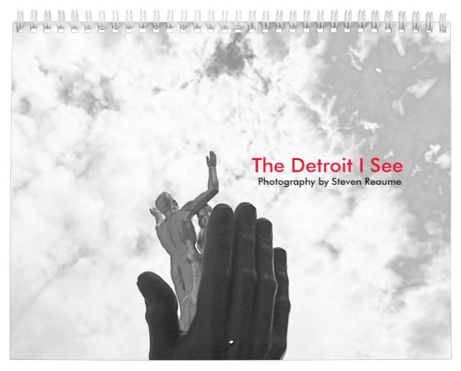 The Detroit I See 2017 Calendar