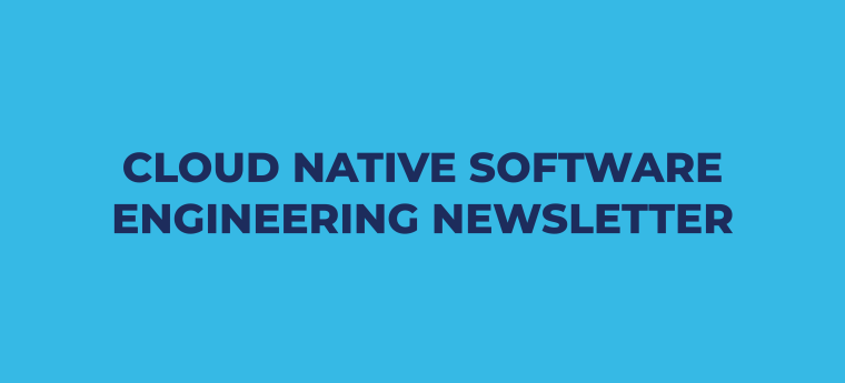 Cloud Native Software Engineering Newsletter Banner