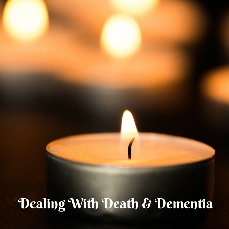 DEALING WITH DEATH & DEMENTIA http://www.thediaryofanalzheimerscaregiver.com/2016/01/dealing-with-dementia-and-death/