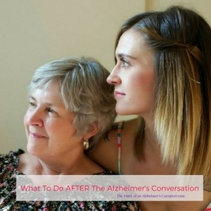What To Do After The Alzheimer's Conversation