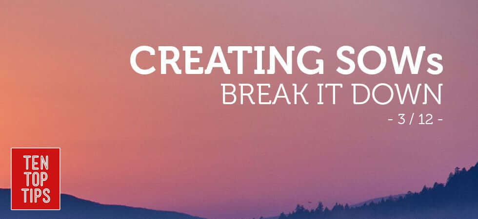 10 top tips for how to create a statement of work: break it down
