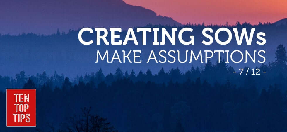 Creating-SoWs - Make-assumptions in your statement of work