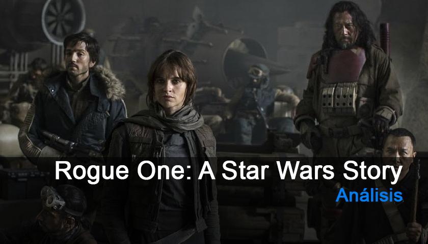Análisis de Rogue One: A Star Wars Story