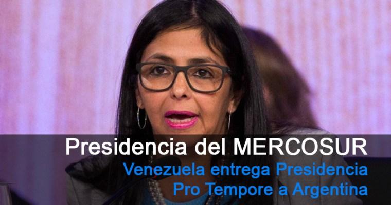 Venezuela entrega Presidencia de MERCOSUR a Argentina