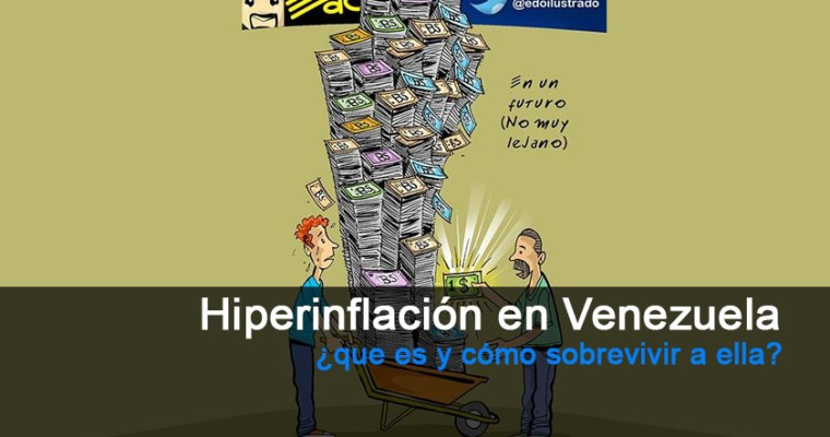 Hiperinflación en Venezuela.  ¿Que es y cómo sobrevivir a ella?