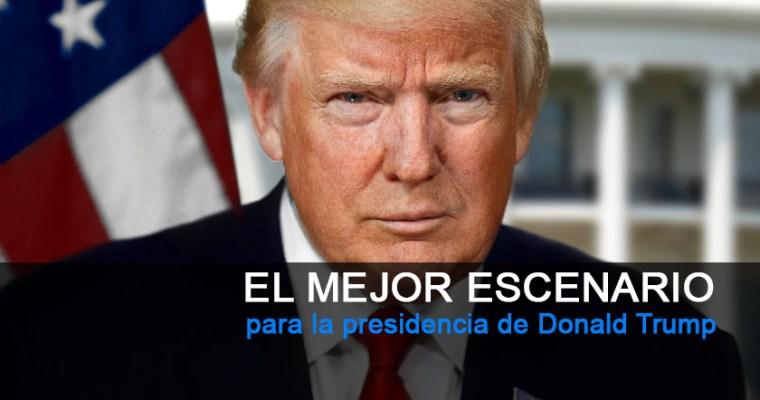 El mejor escenario para la presidencia de Donald Trump