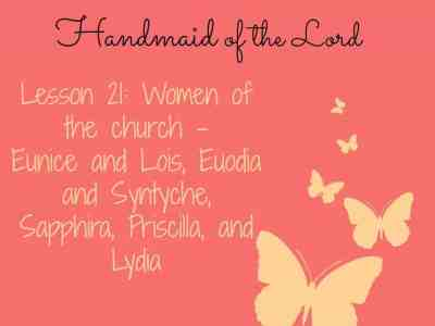 To Be a Handmaid of the Lord – Lesson 21 – Women of the Lord's church