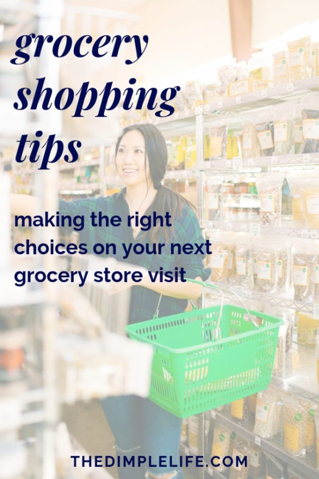 Making smart choices at the grocery store can be hard. Here are healthy tips for your next grocery store visit. | The Dimple Life | #thedimplelife #groceryshopping #healthyeating #healthtips #healthyliving