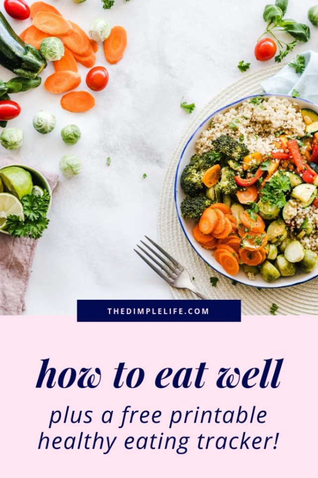 How to eat well for your health   If you've ever struggled with figuring out how to eat healthy, this post is for you! I'm sharing my best clean eating tips for better health and more energy, plus there's a free printable food tracker to help you monitor your eating and stay on track. Click to get the tracker and start eating healthier today!   The Dimple Life #thedimplelife #healthyeating #healthtips #cleaneating #printable #foodtracker