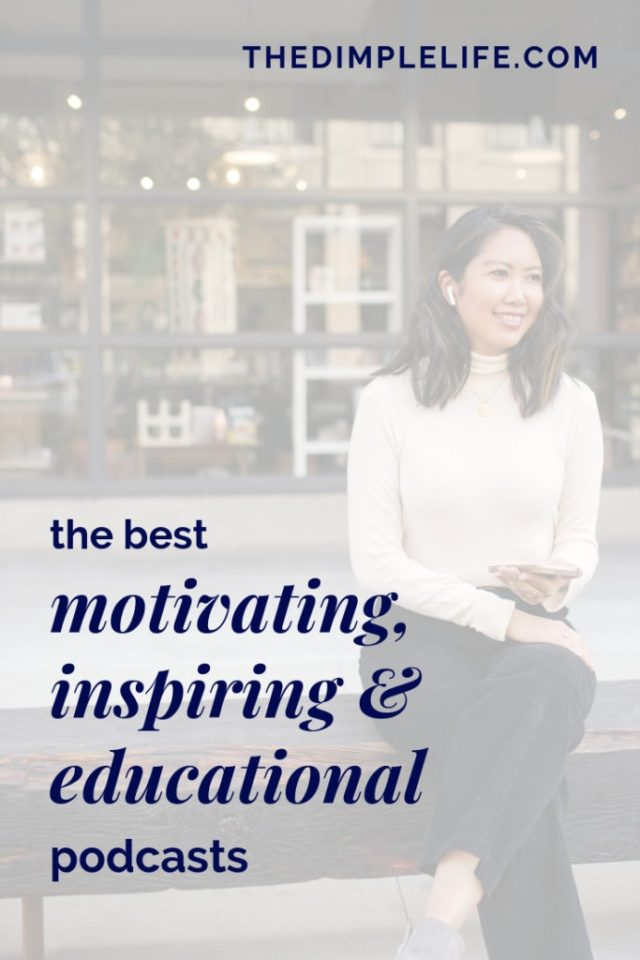 The best motivating, inspiring & educational podcasts that you need to listen to!   Podcasts are one of my top resources for learning and growing in my personal and business life as an entrepreneur. Check out this post for a list of my favorite podcasts you need to be listening to (trust me, you'll thank me later)!   The Dimple Life #thedimplelife #inspiration #motivation #selfgrowth #personaldevelopment #podcastsforwomen #bestpodcasts