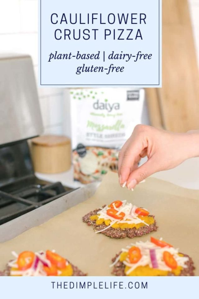 Cauliflower Crust Pizza with Daiya Mozzarella Recipe | This healthy homemade pizza recipe is easy to make and so good! It uses a non-dairy plant-based cheese, so you get all the cheesy goodness of real cheese without its drawbacks. It's also gluten-free, completely plant-based, and loaded with healthy veggies. Click to get the full recipe for your next pizza night! | The Dimple Life #thedimplelife #pizzarecipes #plantbased