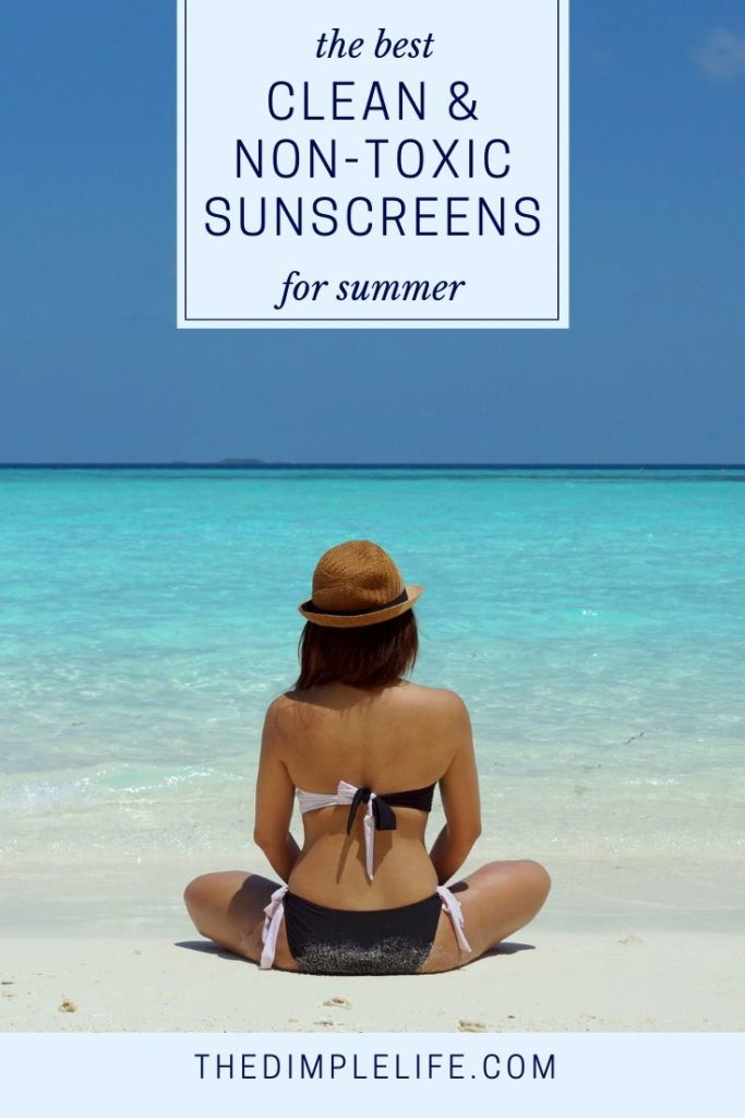 Clean + Non-Toxic Sunscreen Options for Summer | In this post, I'm sharing the best natural and safe mineral sunscreens for face and body. Learn the benefits of using these toxin-free sunscreens in place of a traditional chemical sunscreen, plus get my best picks! | The Dimple Life #thedimplelife #sunscreen #bestsunscreen #mineralsunscreen #safesunscreen