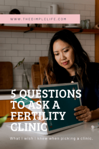 These are the questions I wish I asked when I was looking for fertility clinics. You don't know what you don't know. Hopefully this helps you in your fertility journey. #Fertility #WomensHealth #FertilityJourney #TheDImpleLife