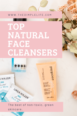 The top natural, nontoxic, clean face cleansers. If you start anywhere with beauty, start with a clean face! #naturalskincare #cleanbeauty #cleanskincare #holisticwellness #TheDimpleLife