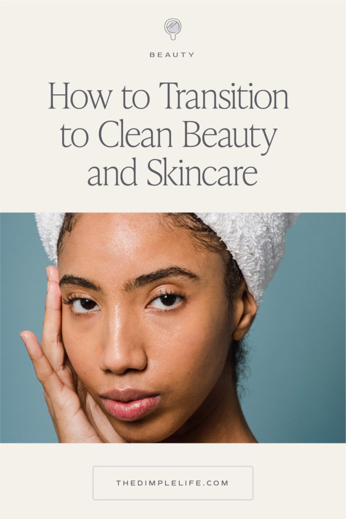 How to transition to nontoxic skincare and clean skincare routines and products. #nontoxicskincare #cleanskincare #cleanbeauty