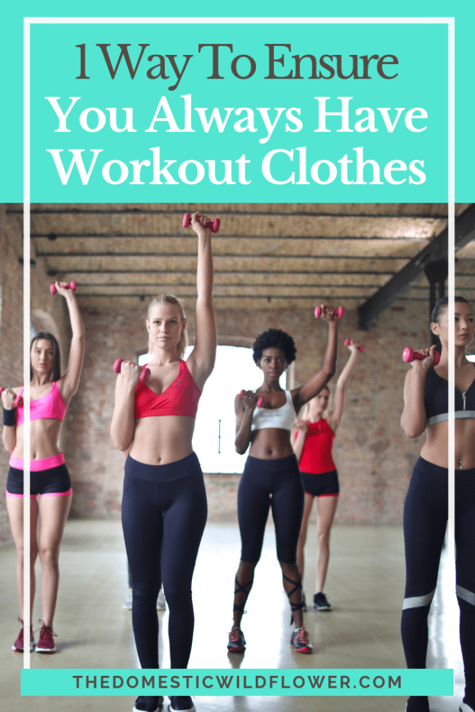1 Way to Ensure You Always Have Workout Clothes