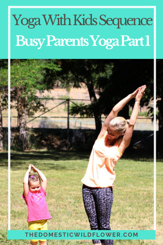 Yoga With Kids Sequence: Busy Parents Yoga Part 1