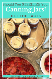 Should You Be Sterilizing Canning Jars?