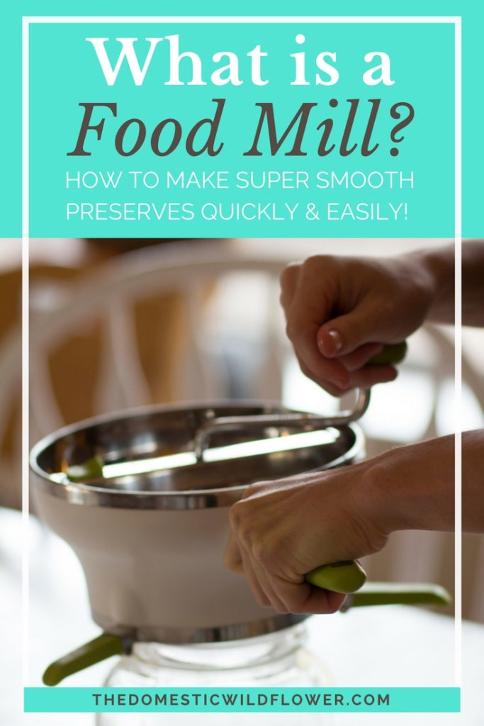 What is a Food Mill: How to Use One to Preserve Super Smooth Preserves Quickly and Easily!