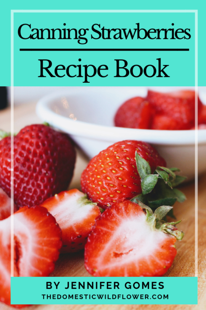 Canning Strawberries Recipe Book