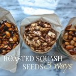 Roasted Squash Seeds : Spiced 3 Ways