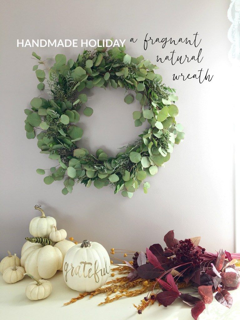 Handmade Holiday : A Fragrant Natural DIY Wreath  | Dreamery Events