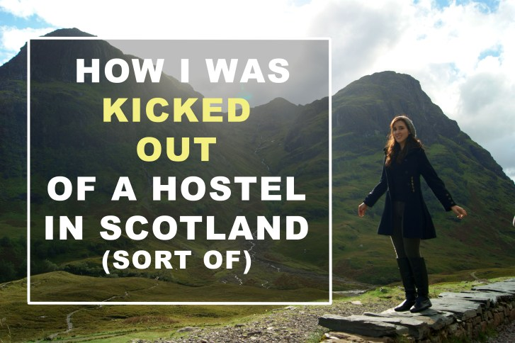 On how I was kicked out of a hostel in Scotland (sort of)