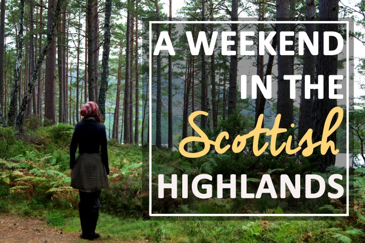 A weekend in the Highlands