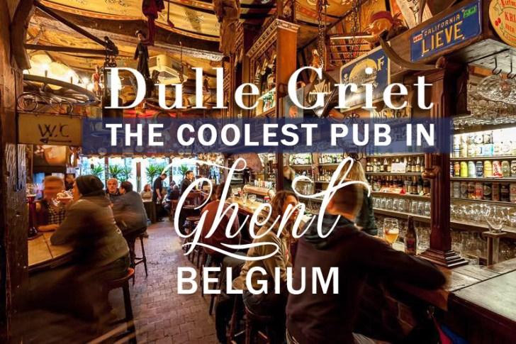 Dulle Griet : The coolest pub in Ghent, Belgium
