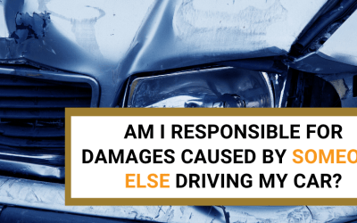 Am I Responsible for Damages Caused by Someone Else Driving my Car?