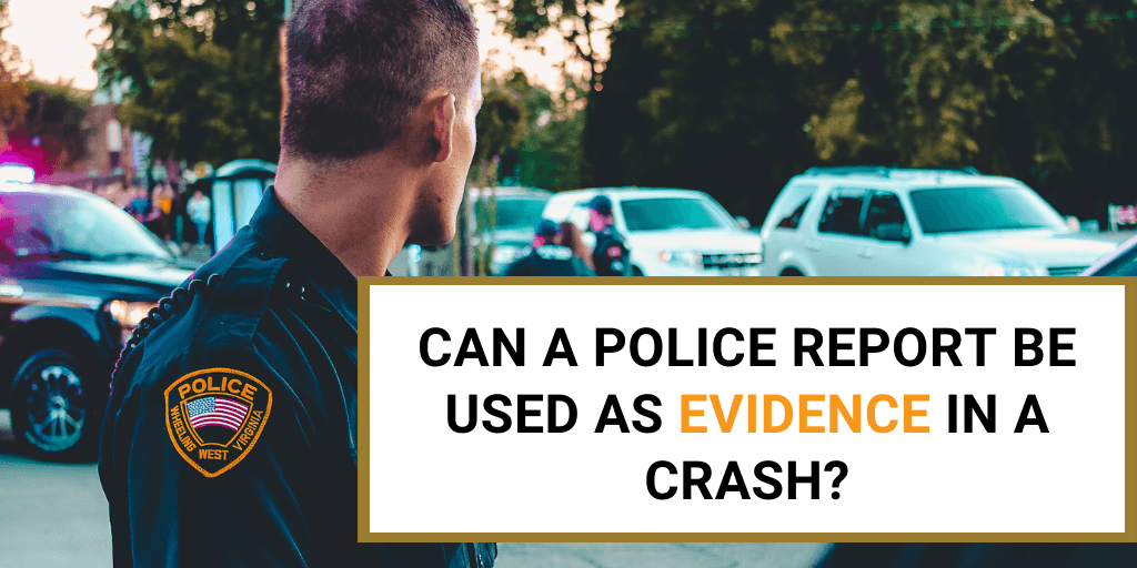 Can a Police Report Be Used As Evidence in a Crash?