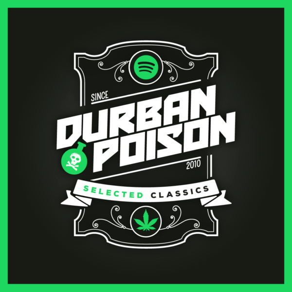 DURBAN POISON Selected Classics ( reggae   afro cosmic   rock   electronic music ) - A Spotify playlist by the Dust Realm Music